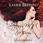 Sleeping with the Enemy: Jackson Falls, Book 2 | Laurie Breton