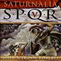SPQR V: Saturnalia Audiobook by John Maddox Roberts Narrated by John Lee