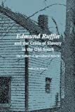 img - for Edmund Ruffin and the Crisis of Slavery in the Old South book / textbook / text book