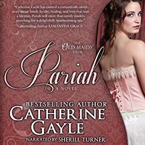 Pariah: The Old Maids' Club, Book 2 | [Catherine Gayle]