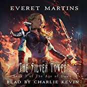 The Silver Tower: The Age of Dawn, Book 3   Everet Martins