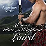 Love in the Time of a Highland Laird: A Laird for All Time, Book 4 | Angeline Fortin