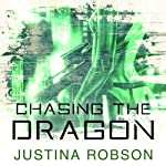 Chasing the Dragon: Quantum Gravity, Book 4 (       UNABRIDGED) by Justina Robson Narrated by Mel Hudson