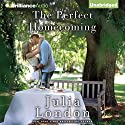 The Perfect Homecoming (       UNABRIDGED) by Julia London Narrated by Tanya Eby