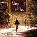 Stepping on the Cracks (       UNABRIDGED) by Mary Downing Hahn Narrated by Rachel Dulude