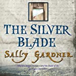 The Silver Blade: The French Revolution, Book 2 | Sally Gardner