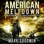 American Meltdown: Book Two of the Economic Collapse Chronicles | Mark Goodwin
