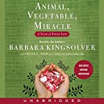 Animal, Vegetable, Miracle: A Year of Food Life | Barbara Kingsolver
