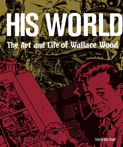 His World: The Art and Life of Wallace Wood pb fra Fantagraphics marts 10, 2015