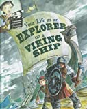img - for Your Life as an Explorer on a Viking Ship (The Way It Was) book / textbook / text book