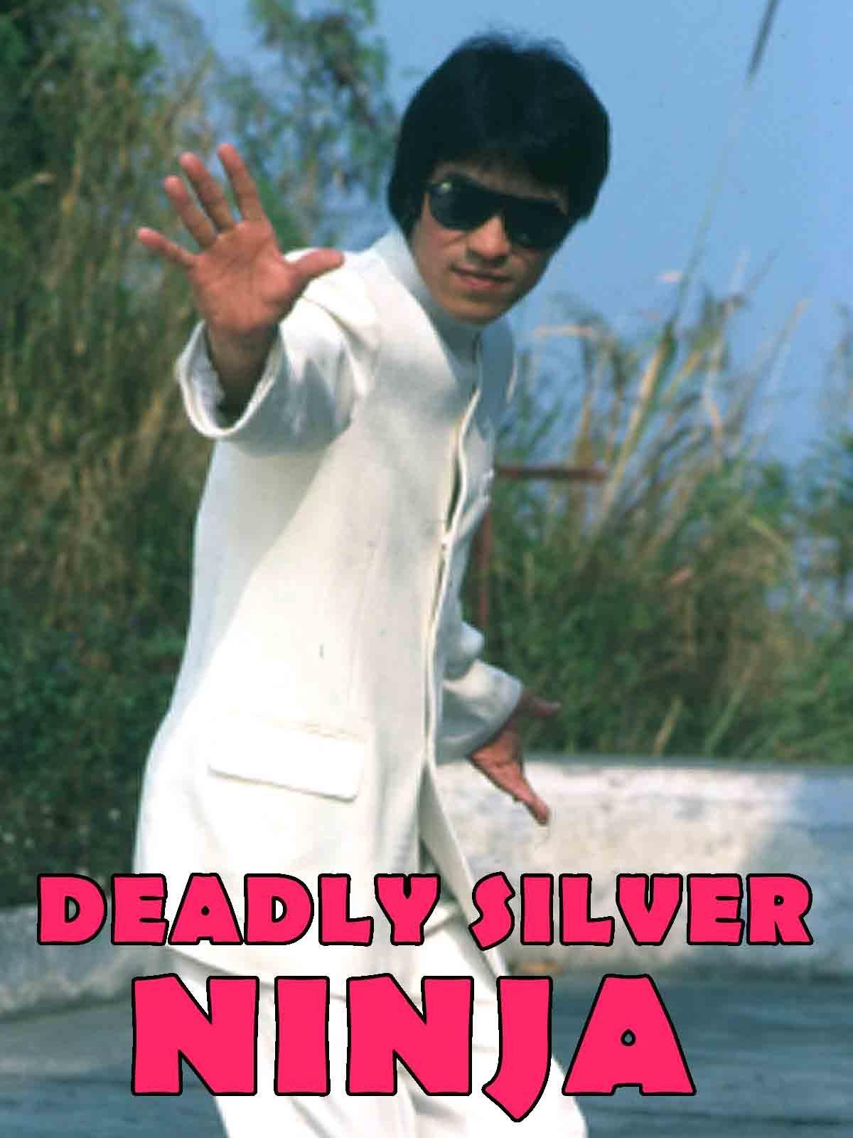 Deadly Silver Ninja