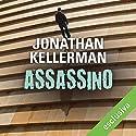 Assassino Hörbuch von Jonathan Kellerman Gesprochen von: Alberto Olivero