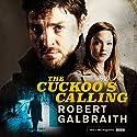 The Cuckoo's Calling: Cormoran Strike, Book 1 Hörbuch von Robert Galbraith Gesprochen von: Robert Glenister