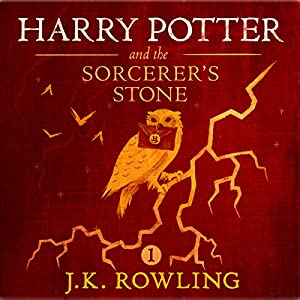 Harry Potter and the Sorcerer's Stone, Book 1 (       UNABRIDGED) by J.K. Rowling Narrated by Jim Dale