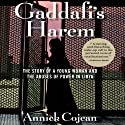 Gaddafi's Harem: The Story of a Young Woman and the Abuses of Power in Libya (       UNABRIDGED) by Annick Cojean Narrated by Laura Raynor Sauriat