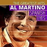 The Greatest Hits: Al Martino - Spanish Eyes