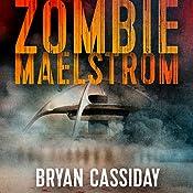 Zombie Maelstrom   Bryan Cassiday