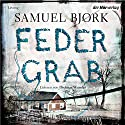 Federgrab (Ein Fall für Kommissar Munch 2) Audiobook by Samuel Bjørk Narrated by Dietmar Wunder