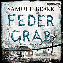 Federgrab Hörbuch von Samuel Bjørk Gesprochen von: Dietmar Wunder
