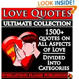 LOVE QUOTES ULTIMATE COLLECTION: 1500+ Quotations With Special Inspiring 'SELF LOVE' SECTION