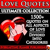 LOVE QUOTES ULTIMATE COLLECTION: 1500+ Quotations With Special Inspiring SELF LOVE SECTION