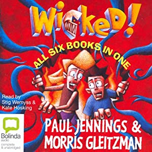Wicked! Series | [Paul Jennings, Morris Gleitzman]