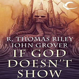 If God Doesn't Show | [R. Thomas Riley, John Grover]
