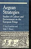 img - for Aegean Strategies: Studies of Culture and Environment on the European Fringe (Greek Studies: Interdisciplinary Approaches) book / textbook / text book