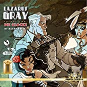 The Adventures of Lazarus Gray, Volume 2: Die Glocke | Barry Reese