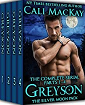 Greyson - The Complete Serial, Parts 1 - 4: An Alpha Billionaire Shifter Romance (the Silver Moon Pack Book 0)