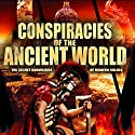 Conspiracies of the Ancient World: The Secret Knowledge of Modern Rulers