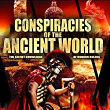 Conspiracies of the Ancient World: The Secret Knowledge of Modern Rulers  by Robert Bauval, Philip Gardiner Narrated by Robert Bauval, Philip Gardiner