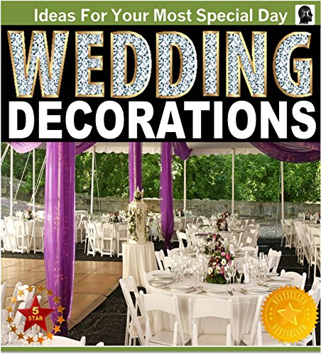 Wedding decorations an illustrated picture guide book for Amazon wedding decorations