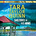 Sheltered in His Arms Audiobook by Tara Taylor Quinn Narrated by Angela Dawe