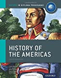 IB History of the Americas Course Book: Oxford IB Diploma Program (International Baccalaureate) by Leppard, Tom, Berliner, Yvonne, Mamaux, Alexis, Rogers, Mark (2012) Paperback