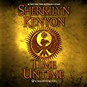 Time Untime: The Dark Hunter, Book 21 (       UNABRIDGED) by Sherrilyn Kenyon Narrated by Holter Graham