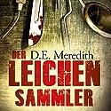 Der Leichensammler Hörbuch von D. E. Meredith Gesprochen von: Martin Kautz