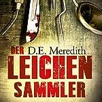 Der Leichensammler | D. E. Meredith