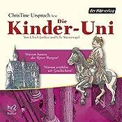 Warum bauten die Ritter Burgen? (Die Kinder-Uni) | Ulrich Janßen, Ulla Steuernagel