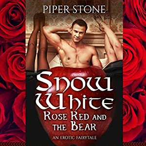 Snow White & Rose Red - and the Bear, of Course: An Erotic Fairy Tale Audiobook