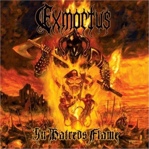 In Hatred's Flame by Exmortus (2008-07-29)