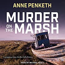Murder on the Marsh | Livre audio Auteur(s) : Anne Penketh Narrateur(s) : Michael Healy