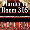 Murder in Room 305 Audiobook by Gary C. King Narrated by J. Scott Bennett