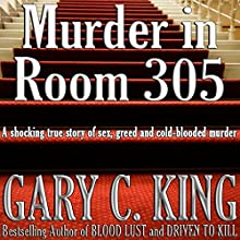 Murder in Room 305 | Livre audio Auteur(s) : Gary C. King Narrateur(s) : J. Scott Bennett