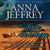 The Love of a Cowboy: The Callister Trilogy, Book 1 | Anna Jeffrey