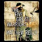 The Five Greatest Warriors: Jack West Novels, Book 3 Hörbuch von Matthew Reilly Gesprochen von: Sean Mangan