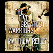The Five Greatest Warriors: Jack West Novels, Book 3 Audiobook by Matthew Reilly Narrated by Sean Mangan