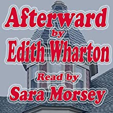 Afterward (       UNABRIDGED) by Edith Wharton Narrated by Sara Morsey