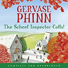 The School Inspector Calls! (       UNABRIDGED) by Gervase Phinn Narrated by Gervase Phinn