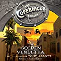 The Copernicus Legacy: The Golden Vendetta Audiobook by Tony Abbott Narrated by MacLeod Andrews